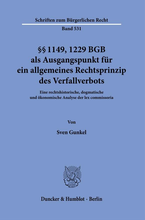 Cover §§ 1149, 1229 BGB als Ausgangspunkt für ein allgemeines Rechtsprinzip des Verfallverbots
