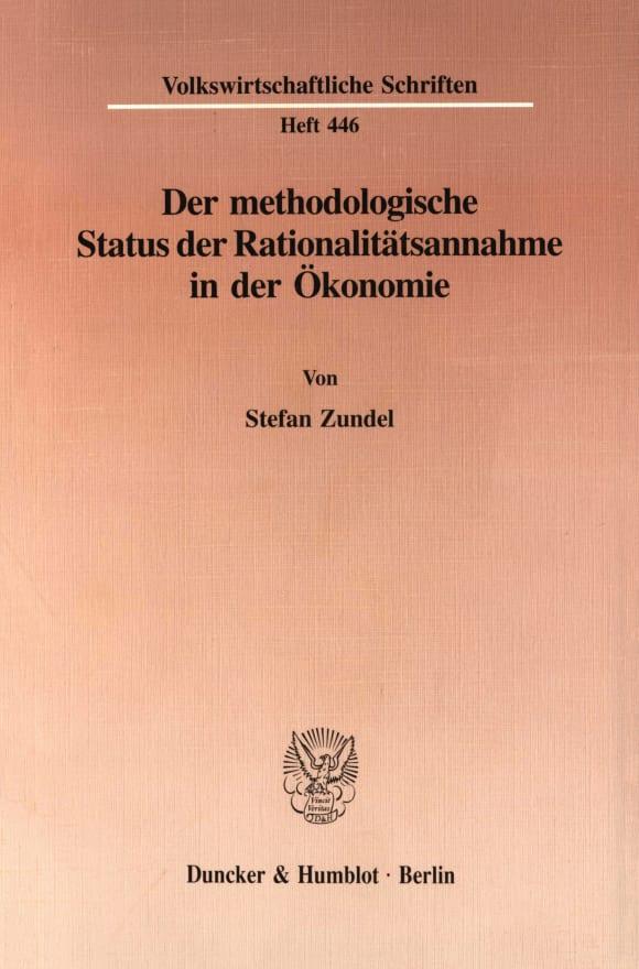 Cover Der methodologische Status der Rationalitätsannahme in der Ökonomie