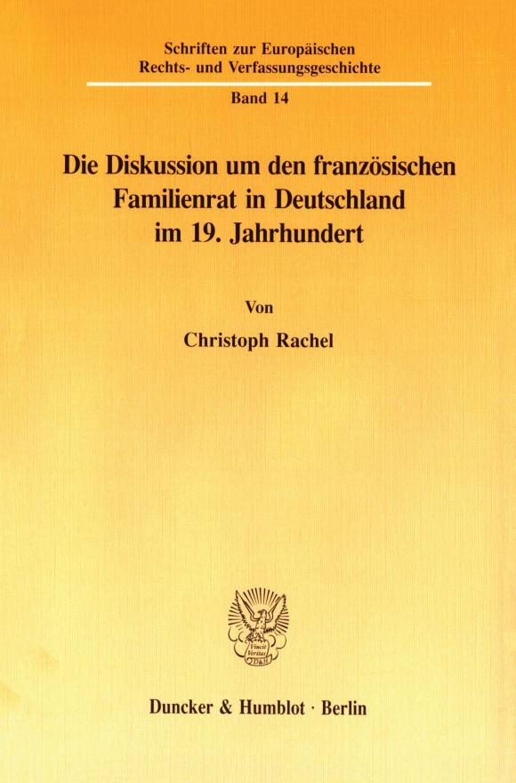 Cover Die Diskussion um den französischen Familienrat in Deutschland im 19. Jahrhundert