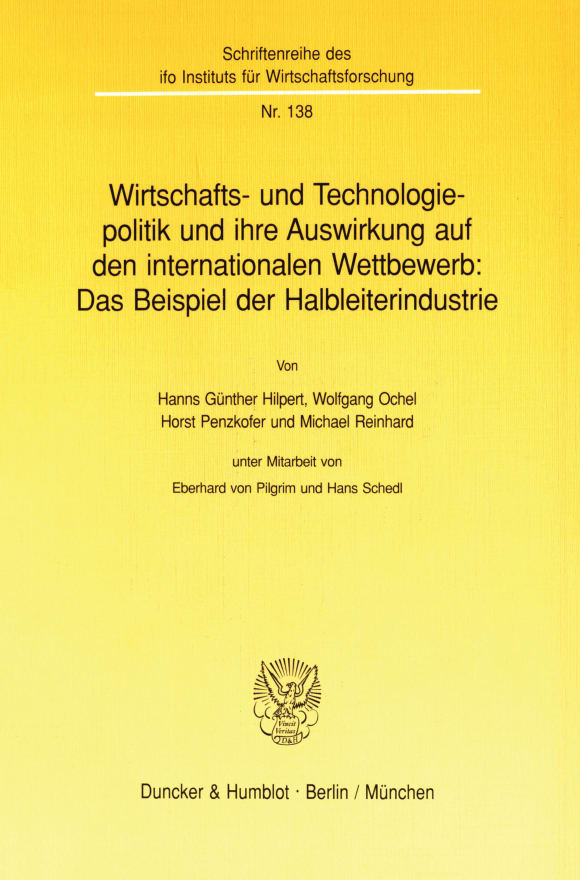 Cover Wirtschafts- und Technologiepolitik und ihre Auswirkung auf den internationalen Wettbewerb: Das Beispiel der Halbleiterindustrie