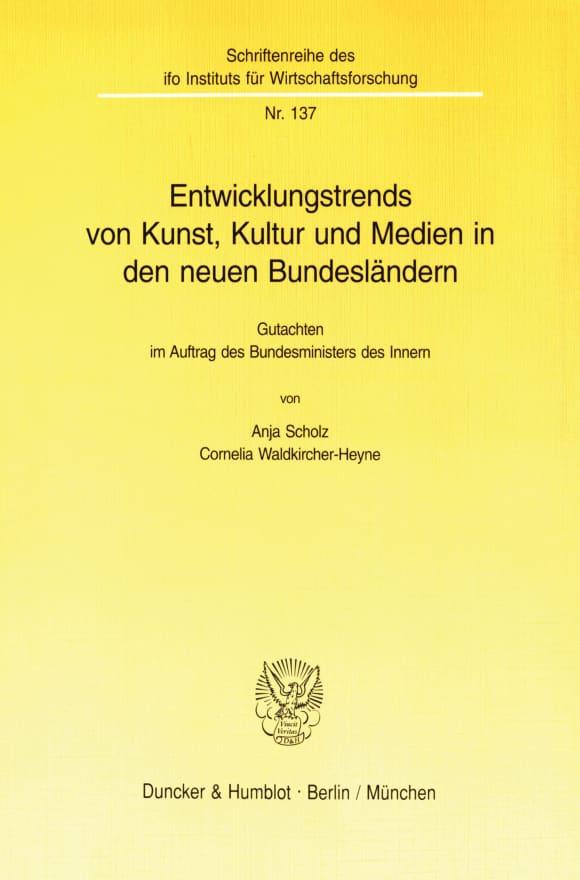 Cover Entwicklungstrends von Kunst, Kultur und Medien in den neuen Bundesländern