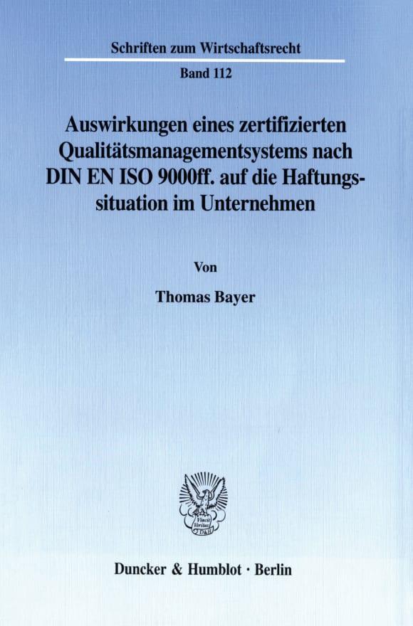 Cover Auswirkungen eines zertifizierten Qualitätsmanagementsystems nach DIN EN ISO 9000ff. auf die Haftungssituation im Unternehmen