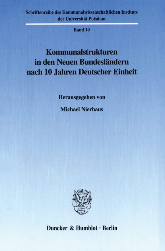 Cover Kommunalstrukturen in den Neuen Bundesländern nach 10 Jahren Deutscher Einheit