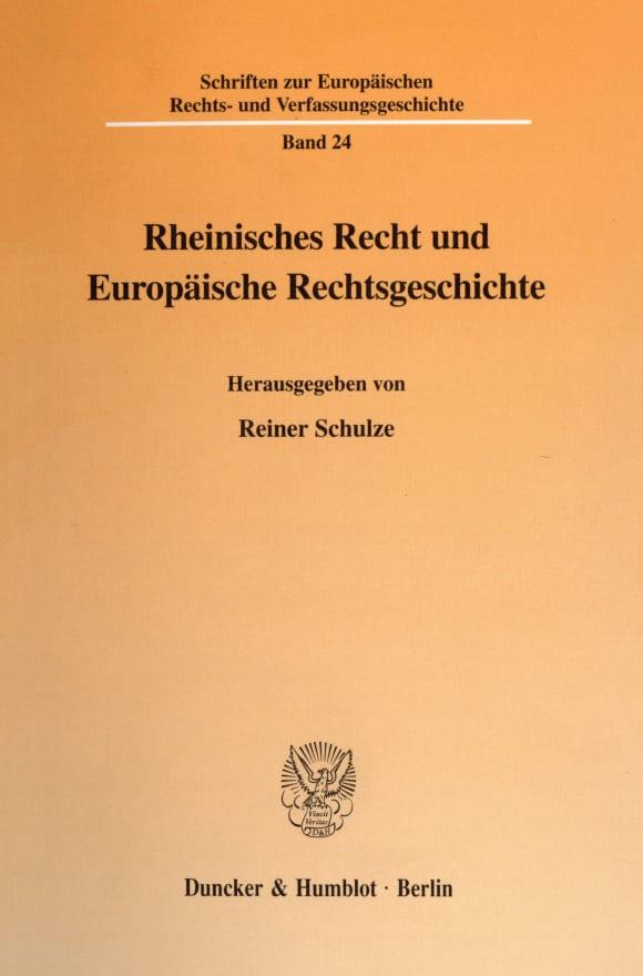 Cover Rheinisches Recht und Europäische Rechtsgeschichte