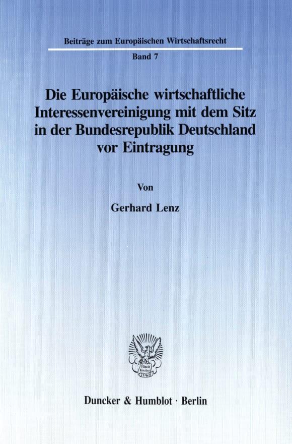 Cover Die Europäische wirtschaftliche Interessenvereinigung mit dem Sitz in der Bundesrepublik Deutschland vor Eintragung