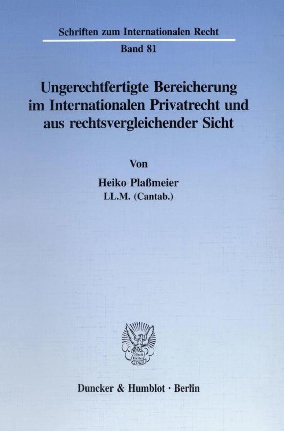 Cover Ungerechtfertigte Bereicherung im Internationalen Privatrecht und aus rechtsvergleichender Sicht