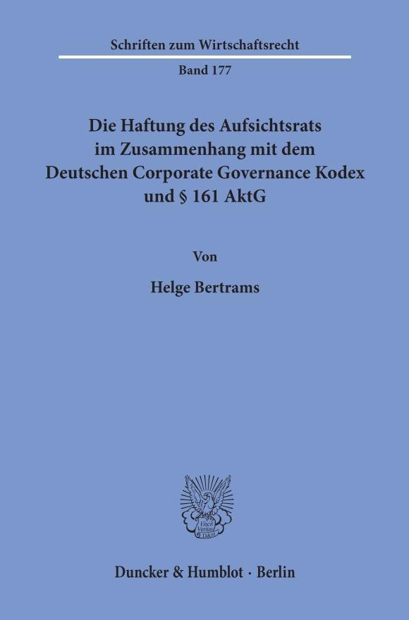 Cover Die Haftung des Aufsichtsrats im Zusammenhang mit dem Deutschen Corporate Governance Kodex und § 161 AktG