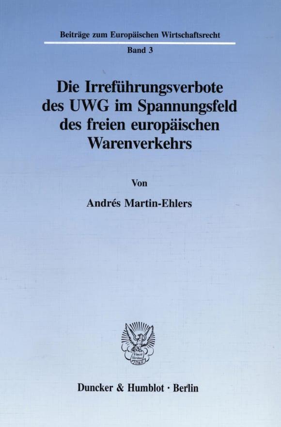 Cover Die Irreführungsverbote des UWG im Spannungsfeld des freien europäischen Warenverkehrs