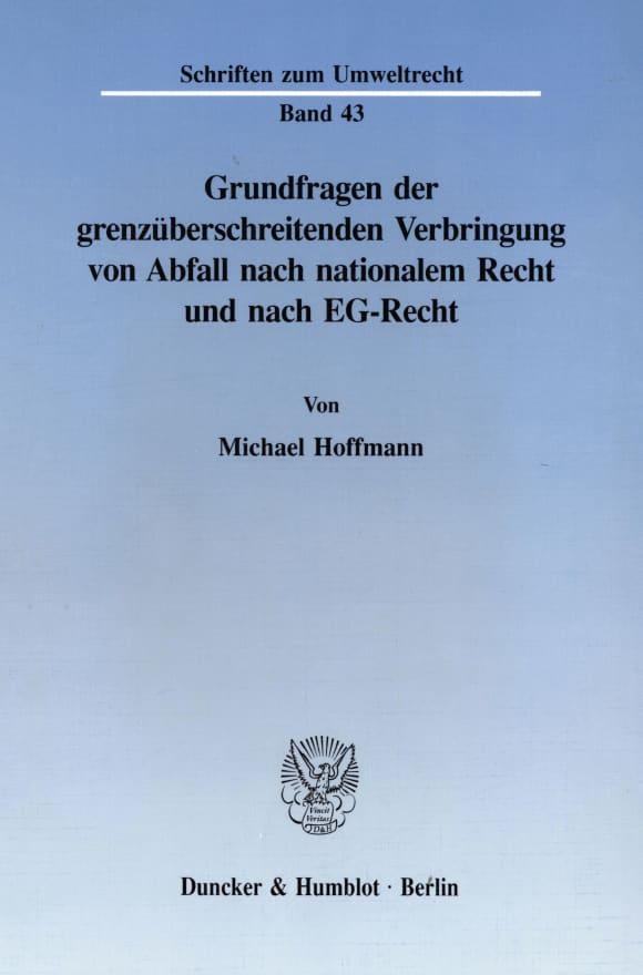 Cover Grundfragen der grenzüberschreitenden Verbringung von Abfall nach nationalem Recht und nach EG-Recht