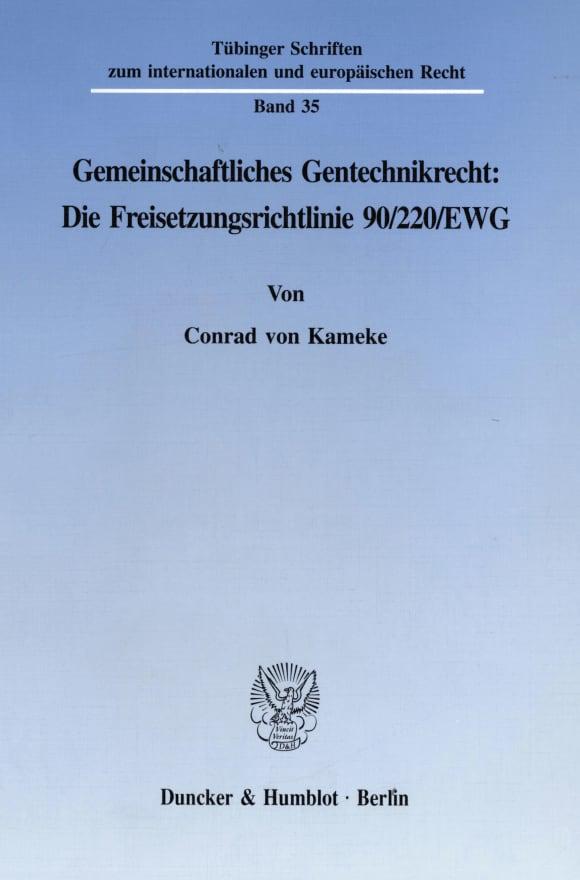 Cover Gemeinschaftliches Gentechnikrecht: Die Freisetzungsrichtlinie 90/220/EWG