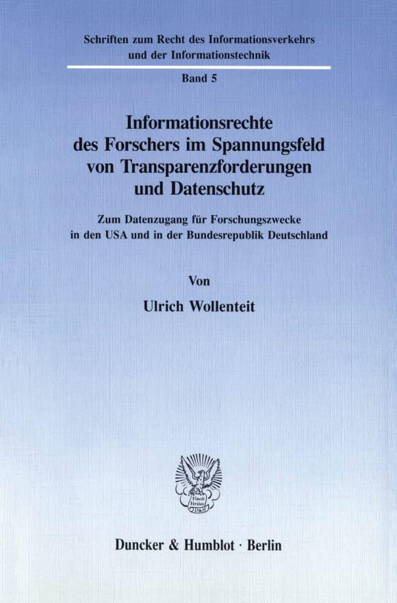 Cover Informationsrechte des Forschers im Spannungsfeld von Transparenzforderungen und Datenschutz