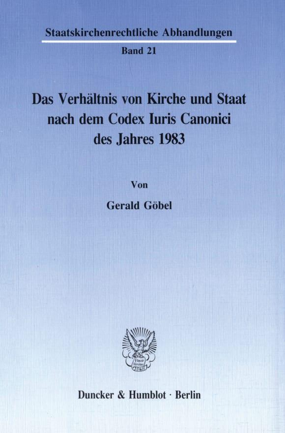 Cover Das Verhältnis von Kirche und Staat nach dem Codex Iuris Canonici des Jahres 1983