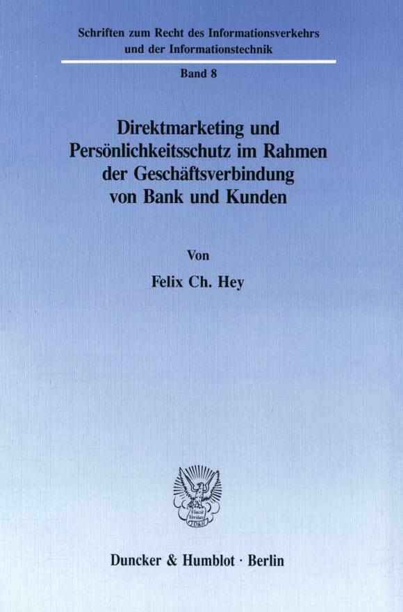 Cover Direktmarketing und Persönlichkeitsschutz im Rahmen der Geschäftsverbindung von Bank und Kunden