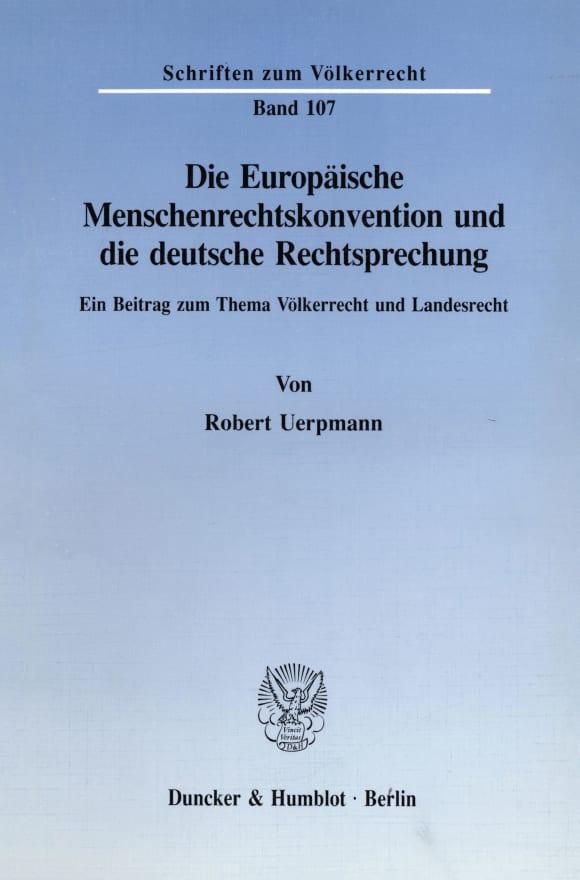 Cover Die Europäische Menschenrechtskonvention und die deutsche Rechtsprechung