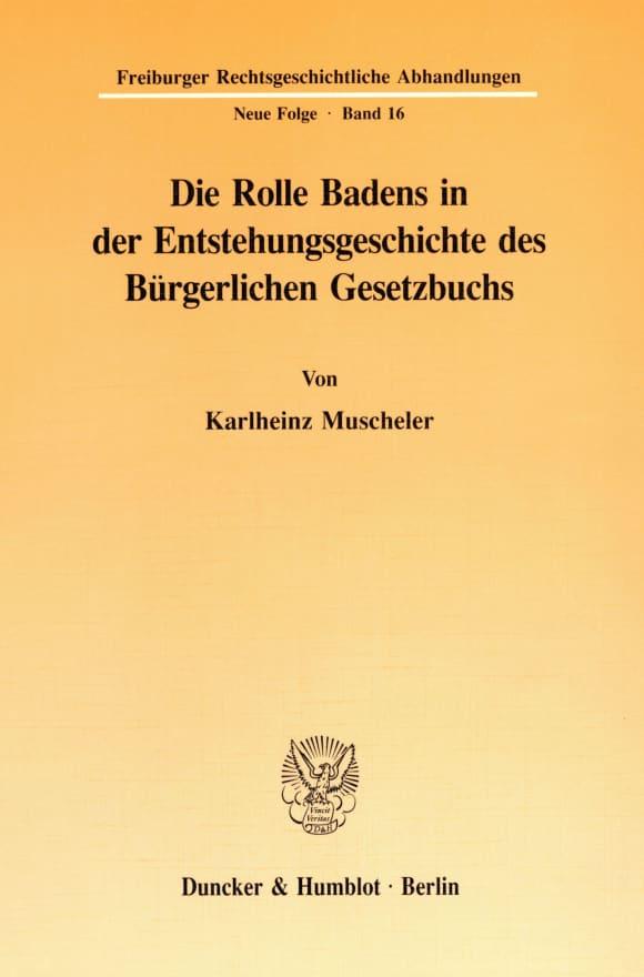 Cover Die Rolle Badens in der Entstehungsgeschichte des Bürgerlichen Gesetzbuchs