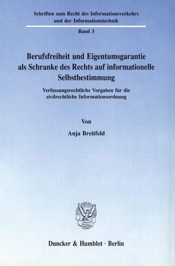 Cover Berufsfreiheit und Eigentumsgarantie als Schranke des Rechts auf informationelle Selbstbestimmung