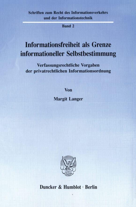 Cover Informationsfreiheit als Grenze informationeller Selbstbestimmung