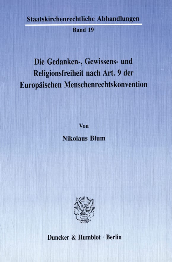 Cover Die Gedanken-, Gewissens- und Religionsfreiheit nach Art. 9 der Europäischen Menschenrechtskonvention
