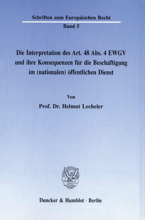 Cover Die Interpretation des Art. 48 Abs. 4 EWGV und ihre Konsequenzen für die Beschäftigung im (nationalen) öffentlichen Dienst