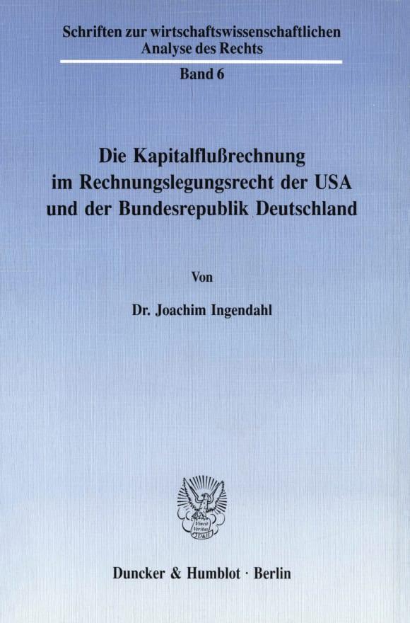Cover Die Kapitalflußrechnung im Rechnungslegungsrecht der USA und der Bundesrepublik Deutschland