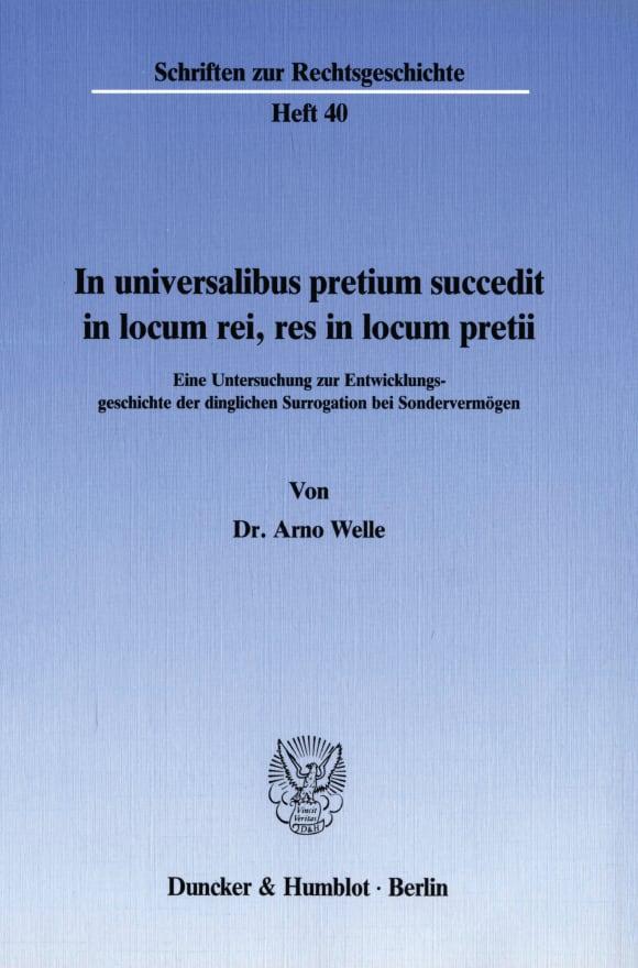 Cover In universalibus pretium succedit in locum rei, res in locum pretii