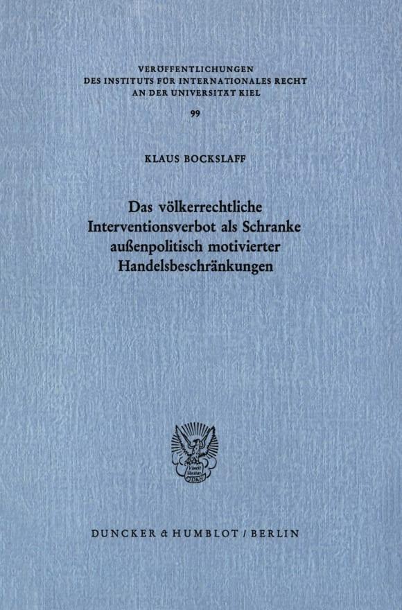 Cover Das völkerrechtliche Interventionsverbot als Schranke außenpolitisch motivierter Handelsbeschränkungen