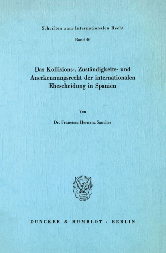 Cover Das Kollisions-, Zuständigkeits- und Anerkennungsrecht der internationalen Ehescheidung in Spanien