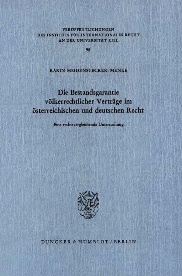 Cover Die Bestandsgarantie völkerrechtlicher Verträge im österreichischen und deutschen Recht