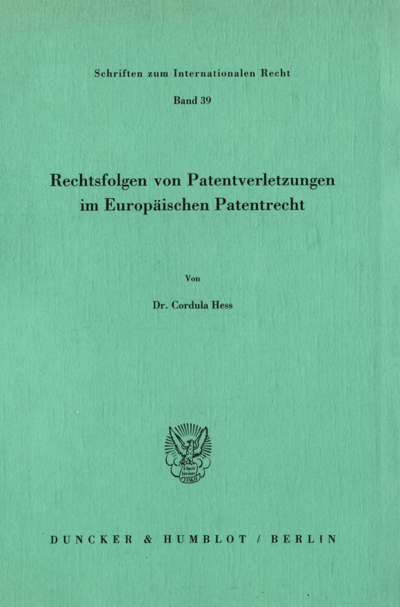 Cover Rechtsfolgen von Patentverletzungen im Europäischen Patentrecht