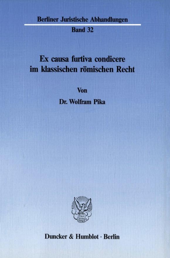 Cover Ex causa furtiva condicere im klassischen römischen Recht