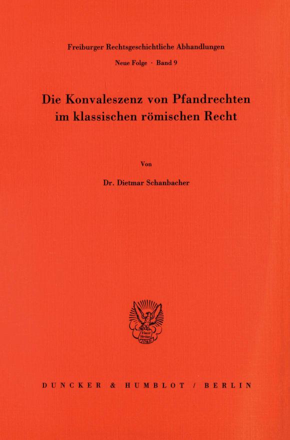 Cover Die Konvaleszenz von Pfandrechten im klassischen römischen Recht