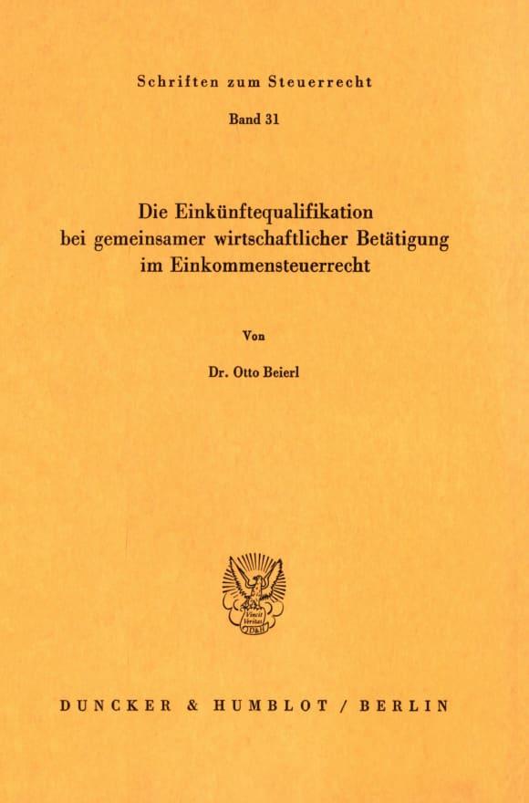 Cover Die Einkünftequalifikation bei gemeinsamer wirtschaftlicher Betätigung im Einkommensteuerrecht