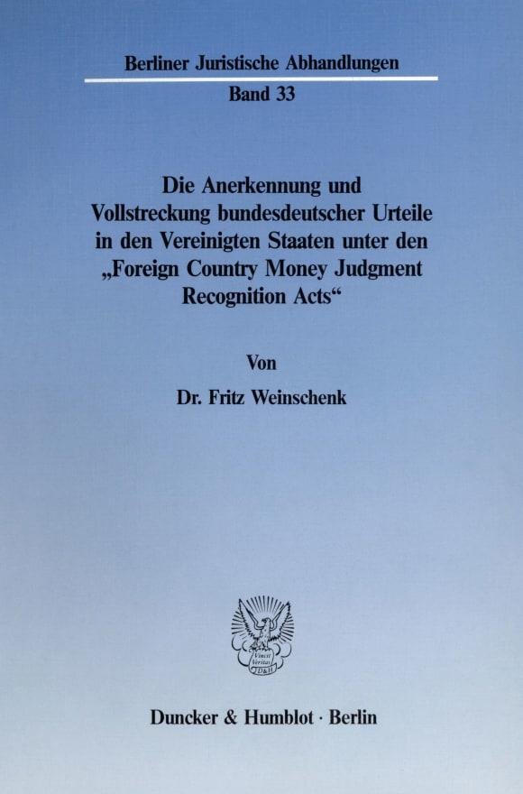 Cover Die Anerkennung und Vollstreckung bundesdeutscher Urteile in den Vereinigten Staaten unter den