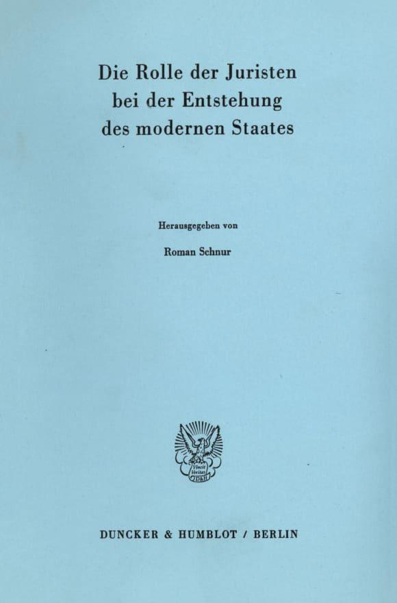Cover Die Rolle der Juristen bei der Entstehung des modernen Staates