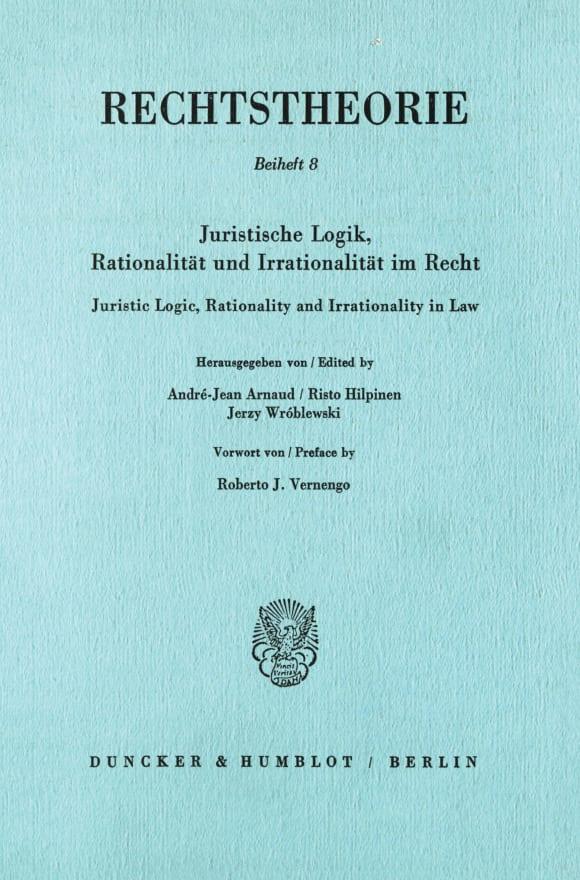 Cover Juristische Logik, Rationalität und Irrationalität im Recht / Juristic Logic, Rationality and Irrationality in Law
