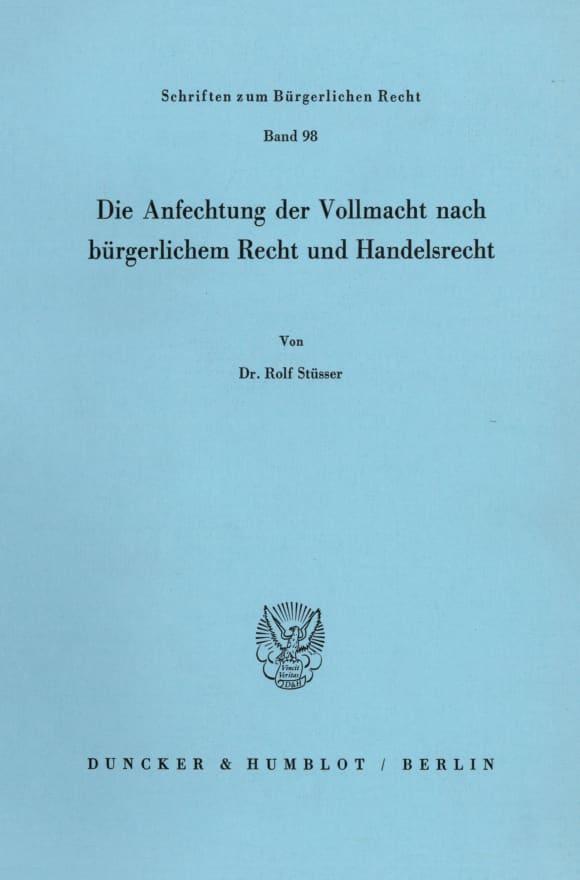 Cover Die Anfechtung der Vollmacht nach bürgerlichem Recht und Handelsrecht