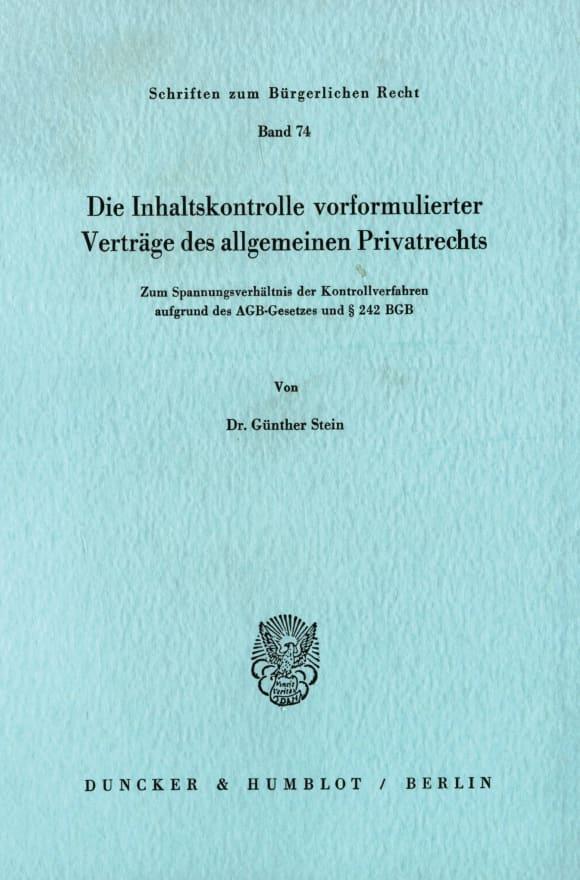 Cover Die Inhaltskontrolle vorformulierter Verträge des allgemeinen Privatrechts
