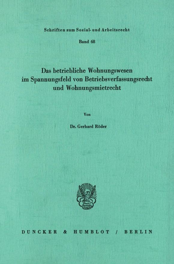 Cover Das betriebliche Wohnungswesen in Spannungsfeld von Betriebsverfassungsrecht und Wohnungsmietrecht