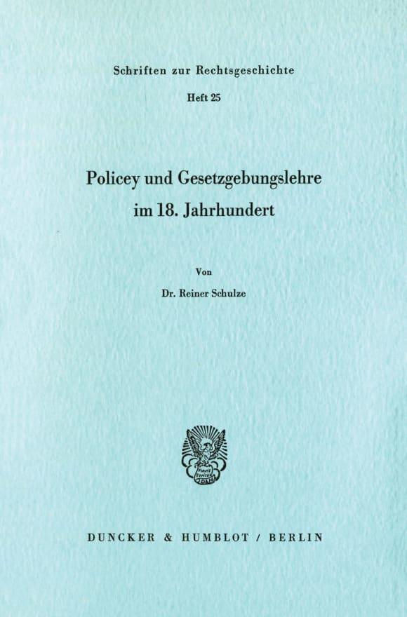 Cover Policey und Gesetzgebungslehre im 18. Jahrhundert