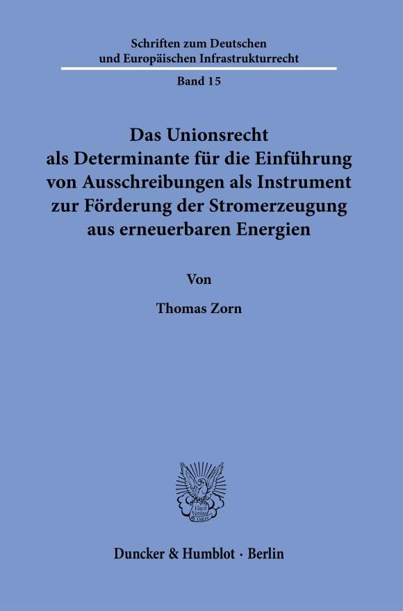 Cover Das Unionsrecht als Determinante für die Einführung von Ausschreibungen als Instrument zur Förderung der Stromerzeugung aus erneuerbaren Energien