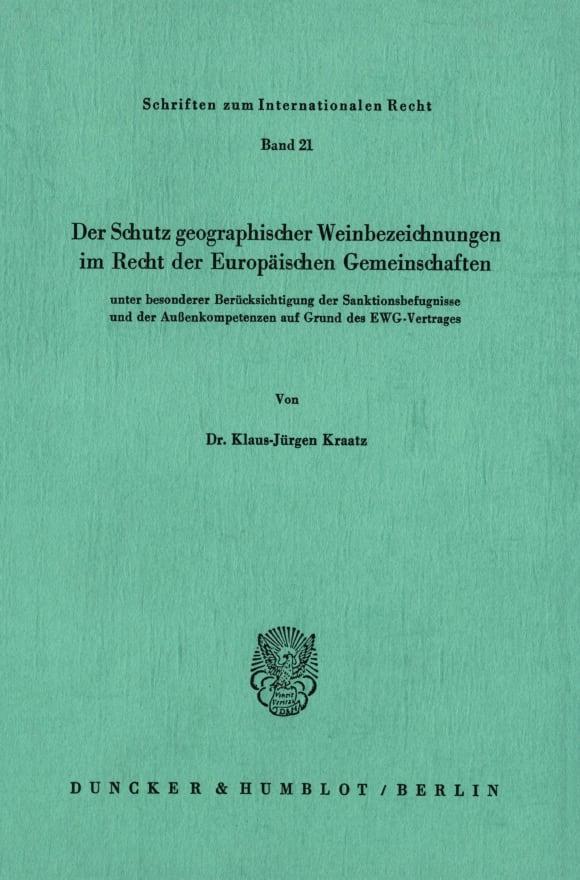 Cover Der Schutz geographischer Weinbezeichnungen im Recht der Europäischen Gemeinschaften unter besonderer Berücksichtigung der Sanktionsbefugnisse und der Außenkompetenzen auf Grund des EWG-Vertrages