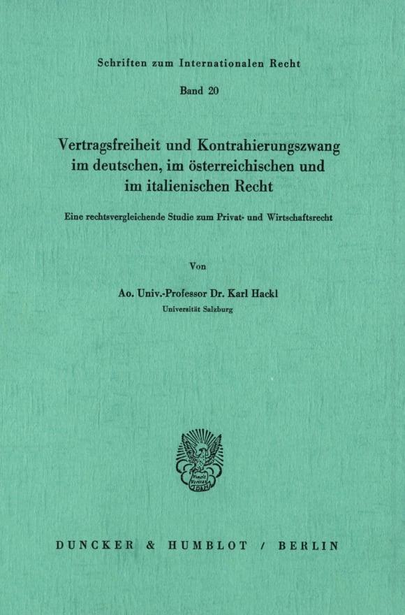 Cover Vertragsfreiheit und Kontrahierungszwang im deutschen, im österreichischen und im italienischen Recht