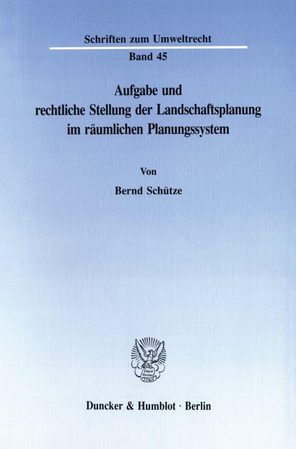 Cover Aufgabe und rechtliche Stellung der Landschaftsplanung im räumlichen Planungssystem
