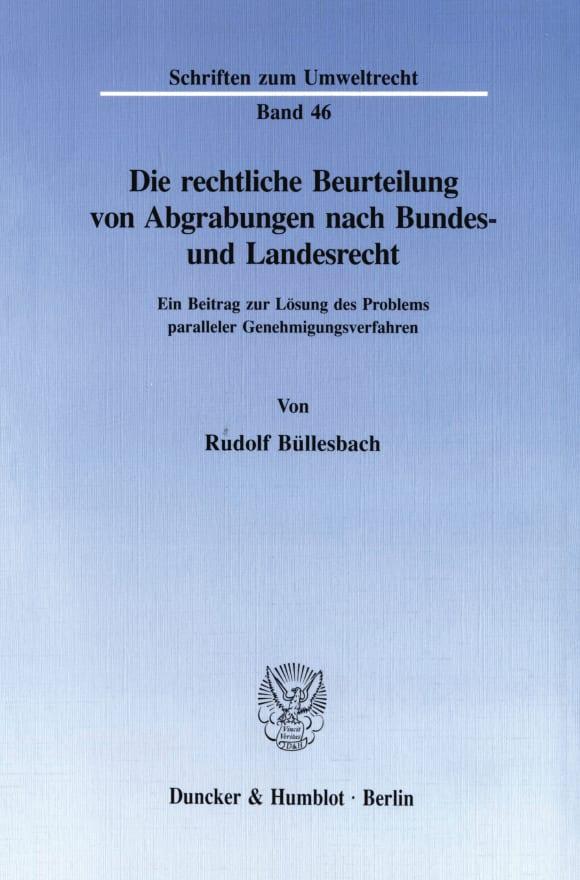 Cover Die rechtliche Beurteilung von Abgrabungen nach Bundes- und Landesrecht