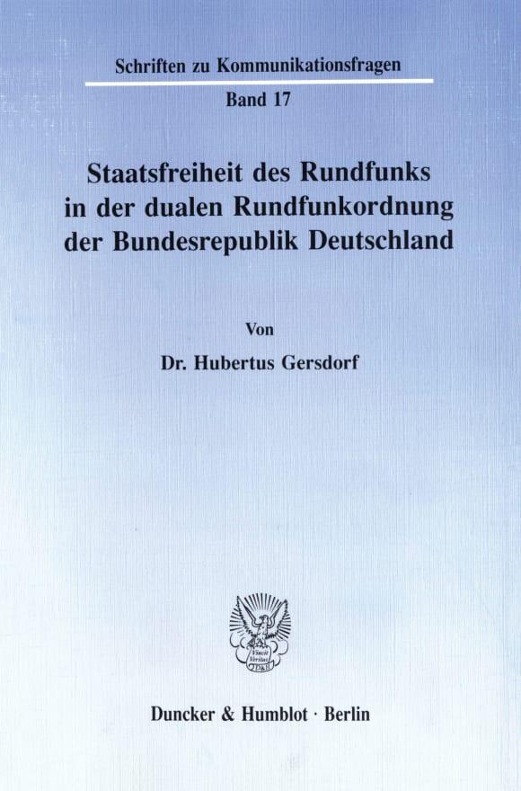 Cover Staatsfreiheit des Rundfunks in der dualen Rundfunkordnung der Bundesrepublik Deutschland