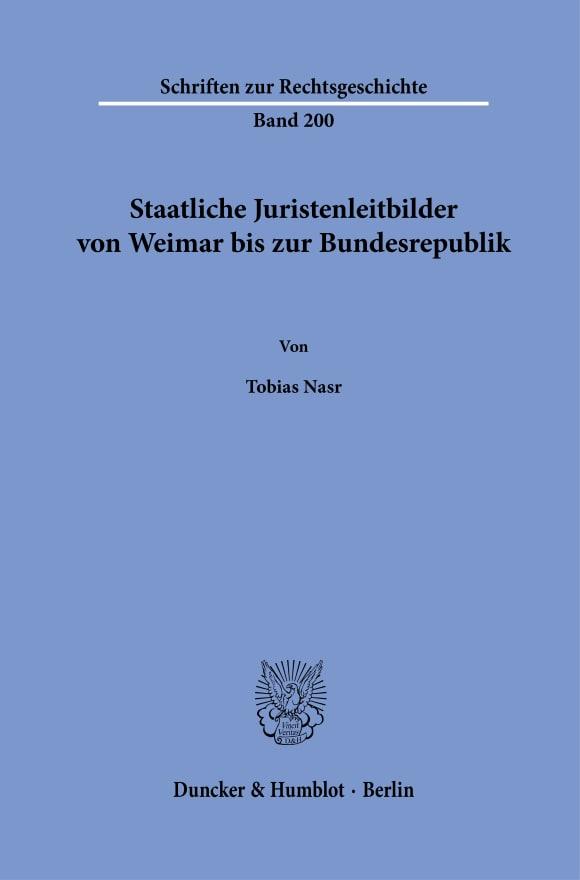 Cover Staatliche Juristenleitbilder von Weimar bis zur Bundesrepublik