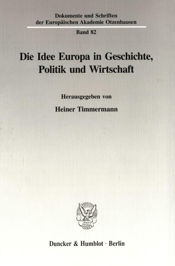 Cover Die Idee Europa in Geschichte, Politik und Wirtschaft.