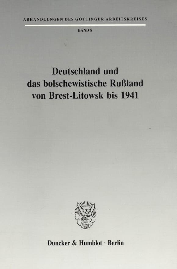 Cover Deutschland und das bolschewistische Rußland von Brest-Litowsk bis 1941