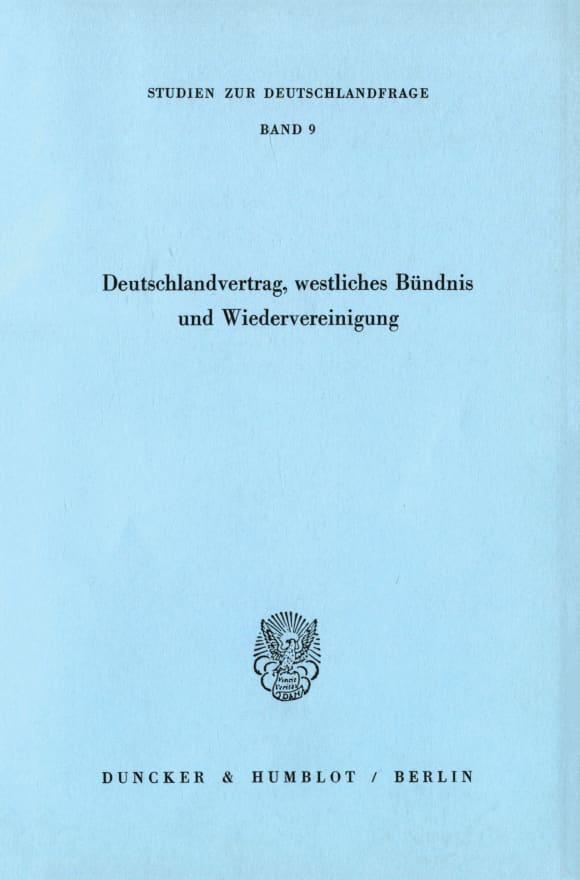Cover Deutschlandvertrag, westliches Bündnis und Wiedervereinigung