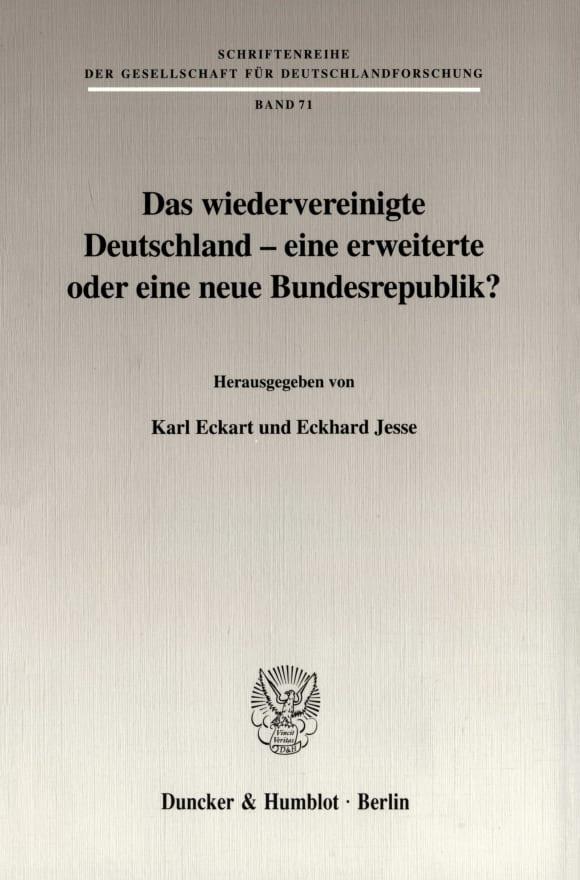 Cover Das wiedervereinigte Deutschland - eine erweiterte oder eine neue Bundesrepublik?